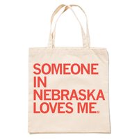 Someone In Nebraska Loves Me Tote Bag