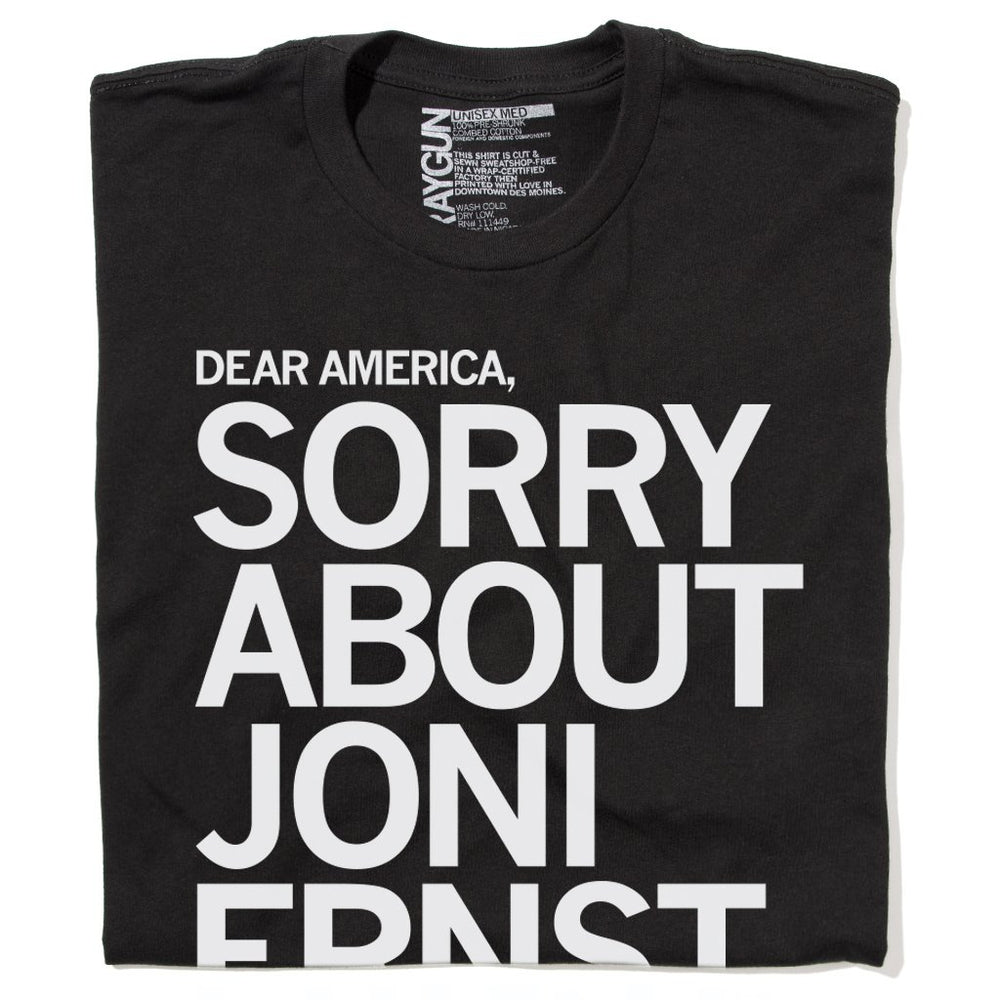 Sorry About Joni Ernst T-Shirt