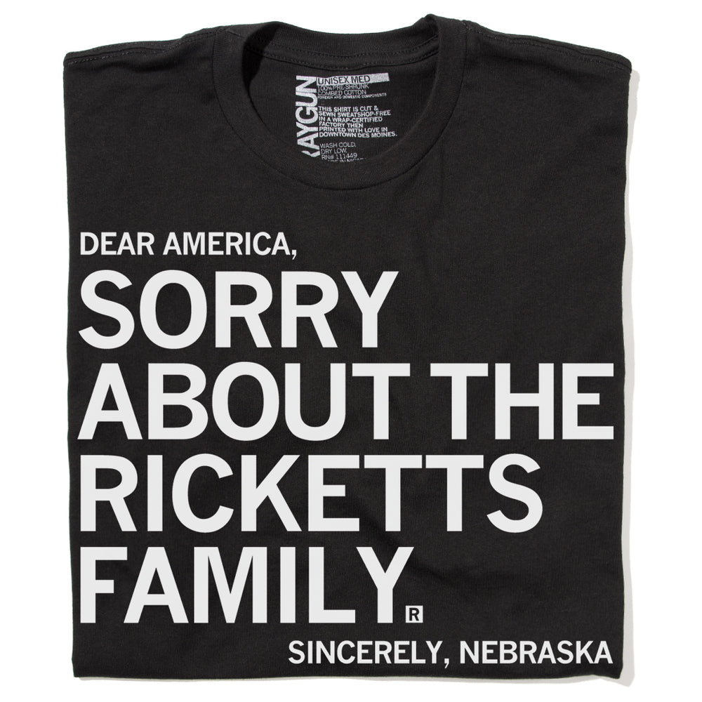 Sorry About the Ricketts Family T-Shirt
