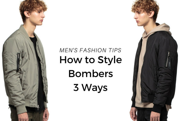 Men's Fashion Tips: How to Style a Bomber 3 Ways