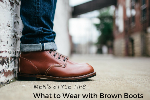 What to wear with brown boots - Boys'Co