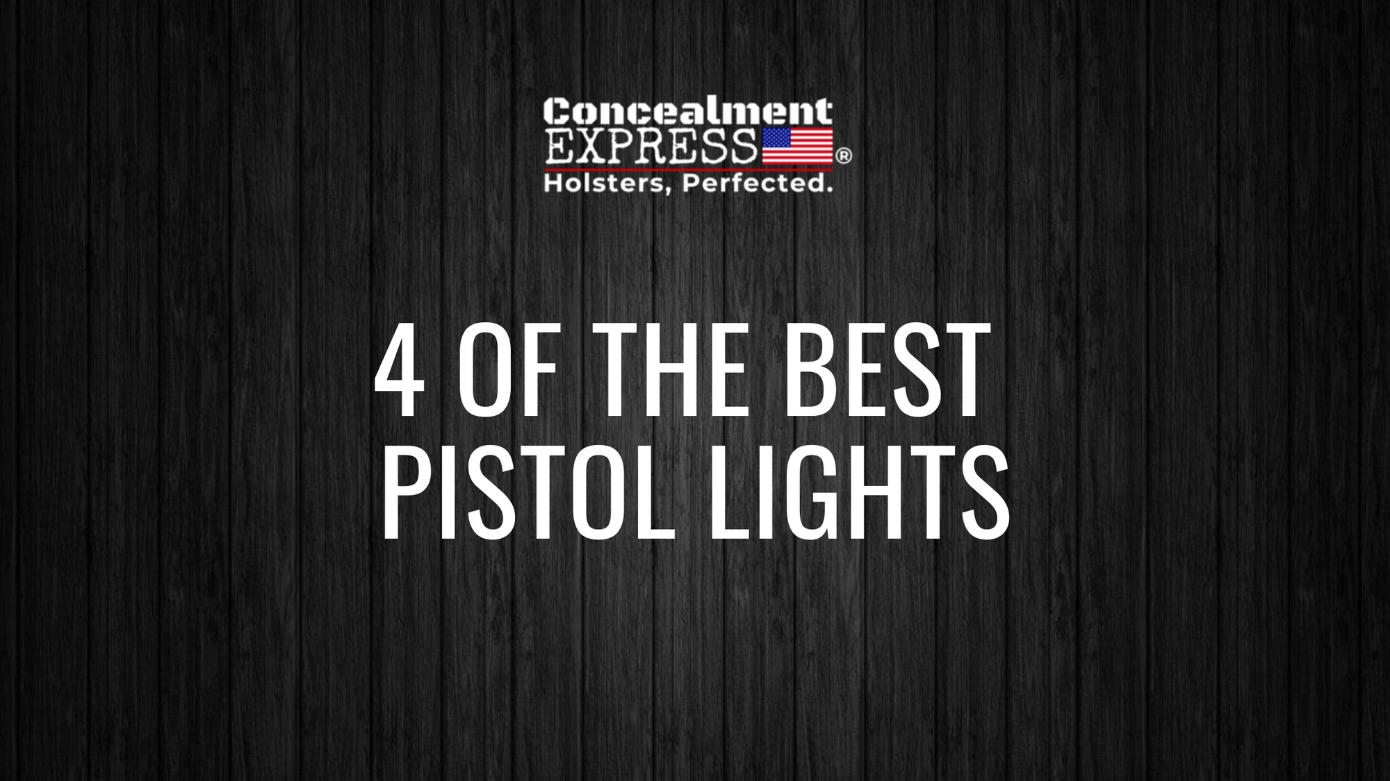 4 of the Best Pistol Lights