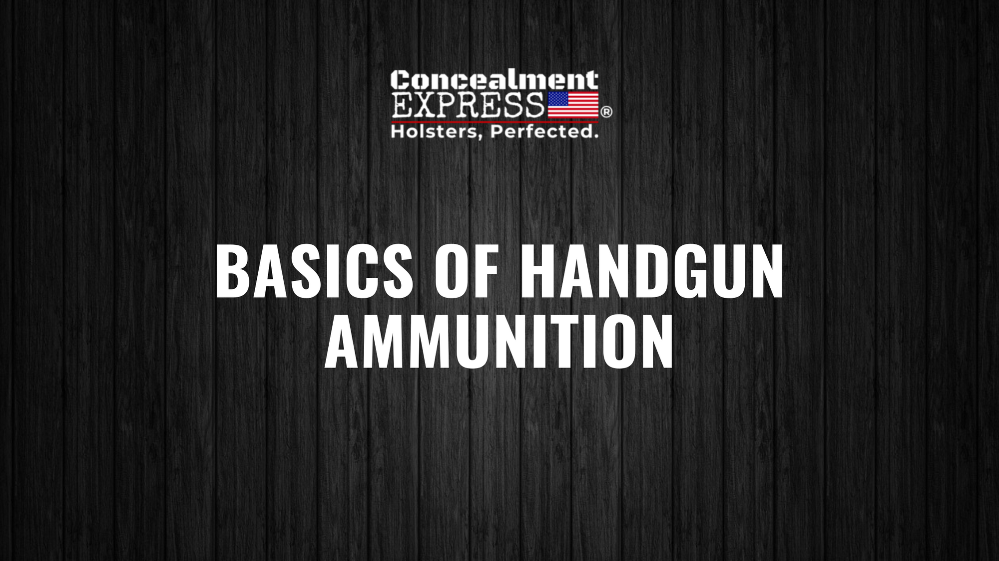 Basics of Handgun Ammunition