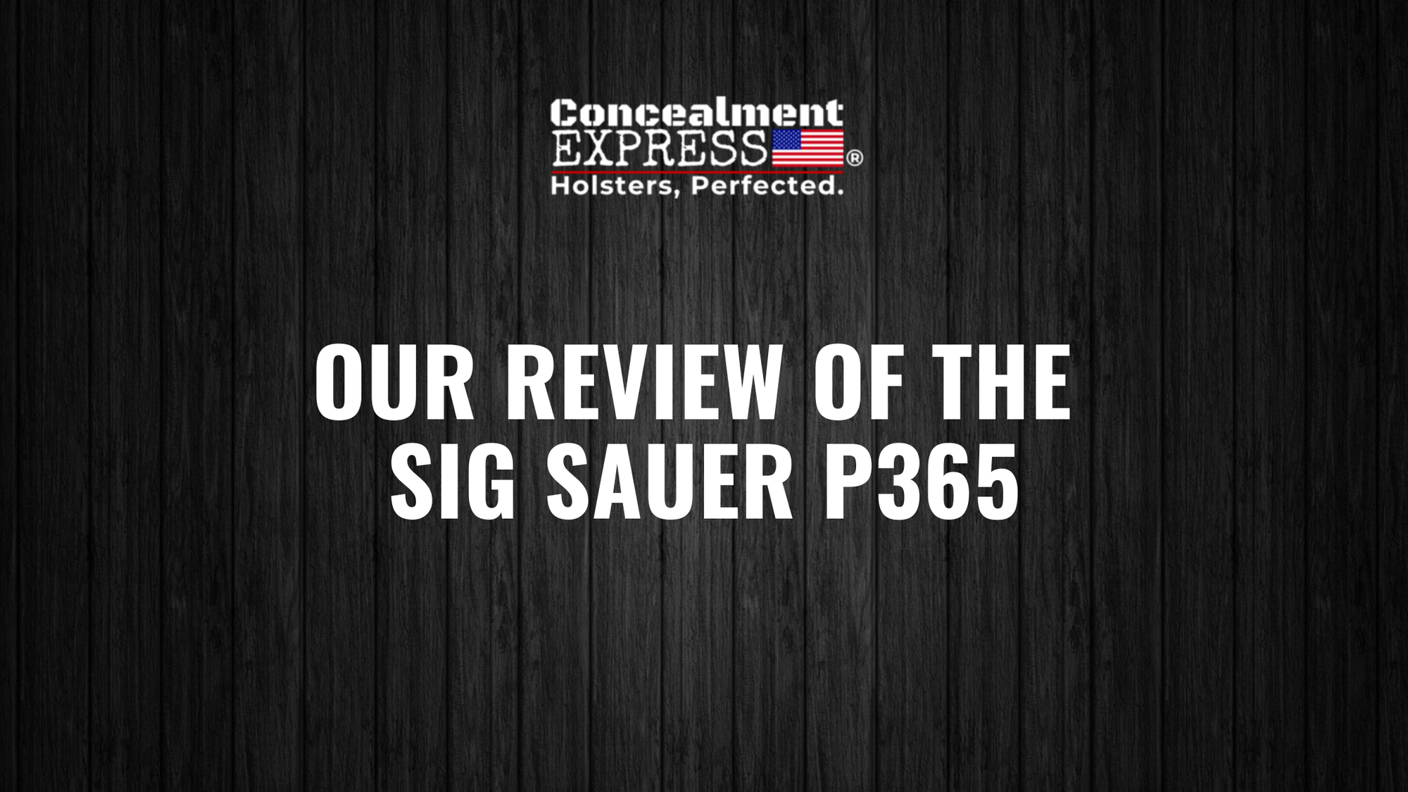 Our Review of the Sig Sauer P365