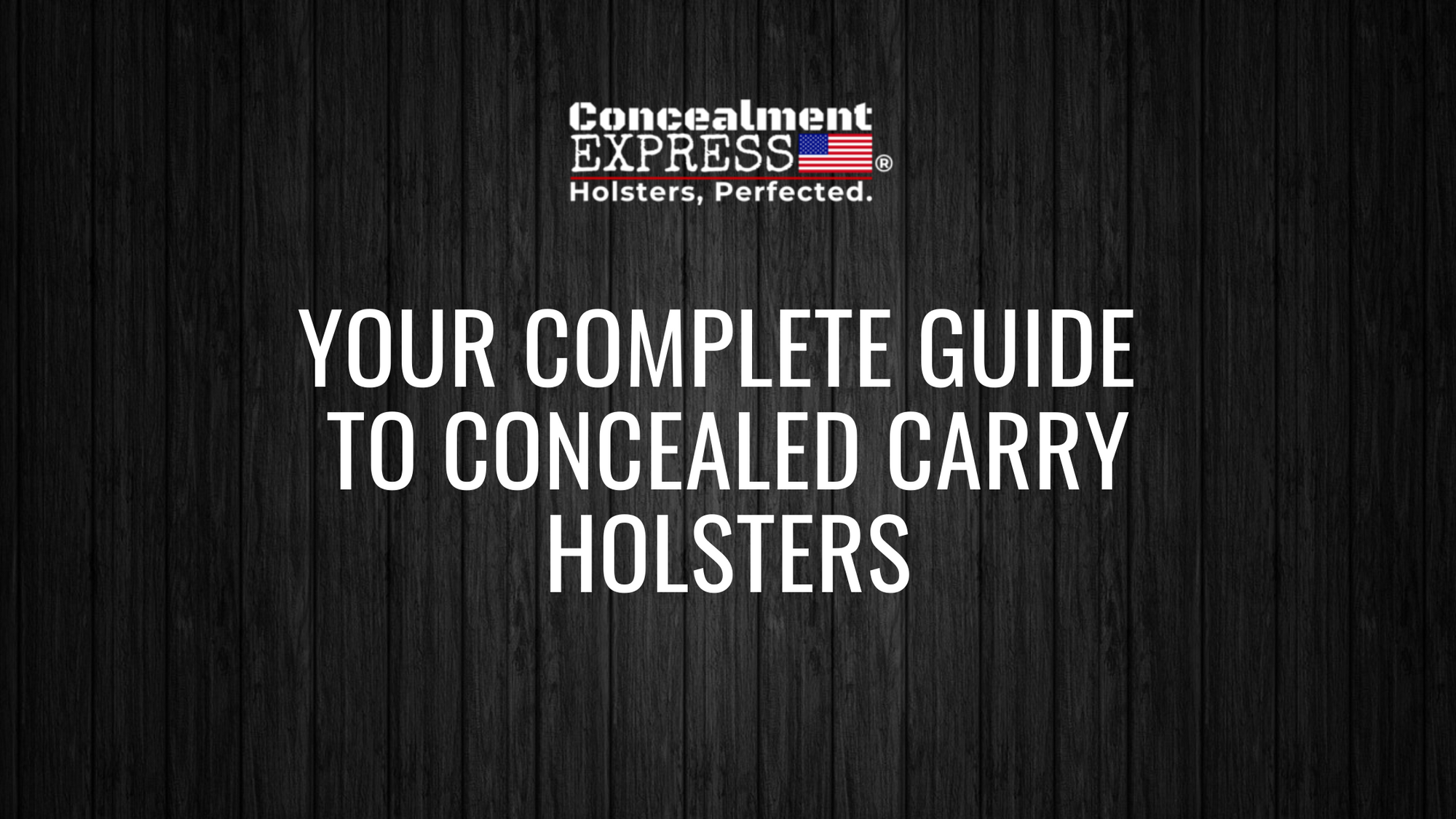 Your Complete Guide to Concealed Carry Holsters