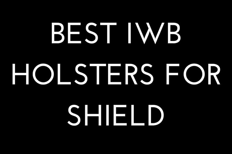 Best IWB Holsters for Shield