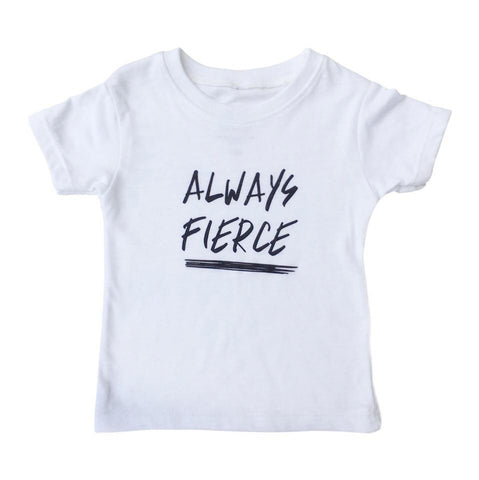 Always Fierce Tee