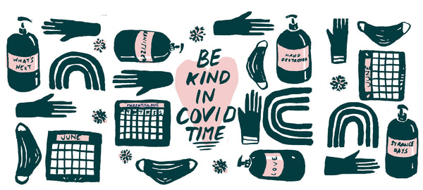 Be Kind in Covid Times