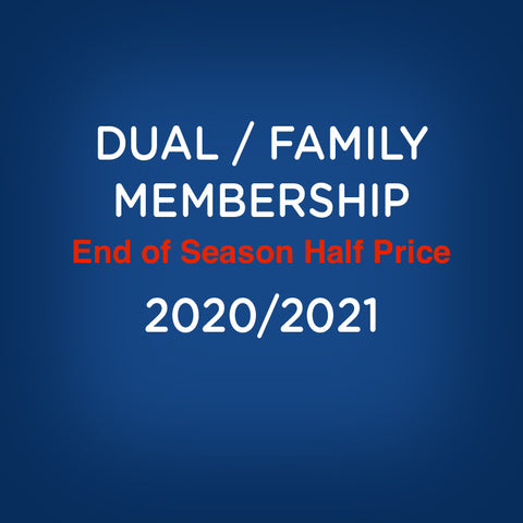 End of Season Half Price -  Dual / Family Membership - 2020/2021 Season