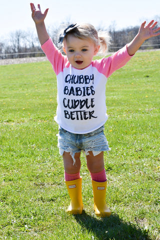 """Chubby Babies Cuddle Better"" Baby - Toddler Raglan"