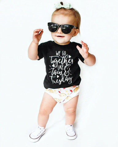 """We go together like tacos & Tuesday"" Baby - Toddler Tee"