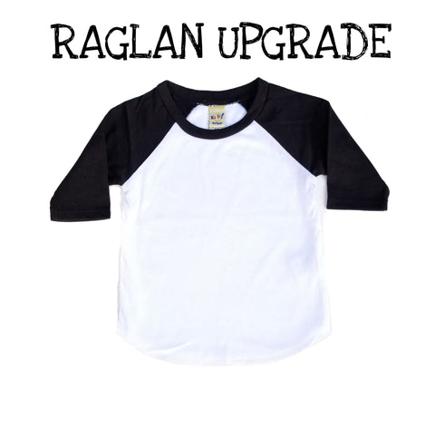 Upgrade To Baby / Toddler Raglan Tee
