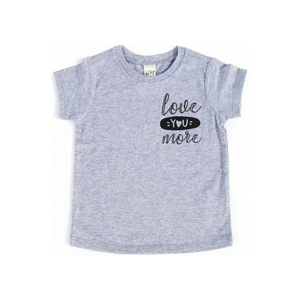 """Love You More"" Baby - Toddler Tee"
