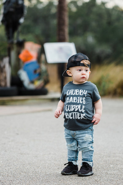 """Chubby Babies Cuddle Better"" Baby - Toddler Tee"