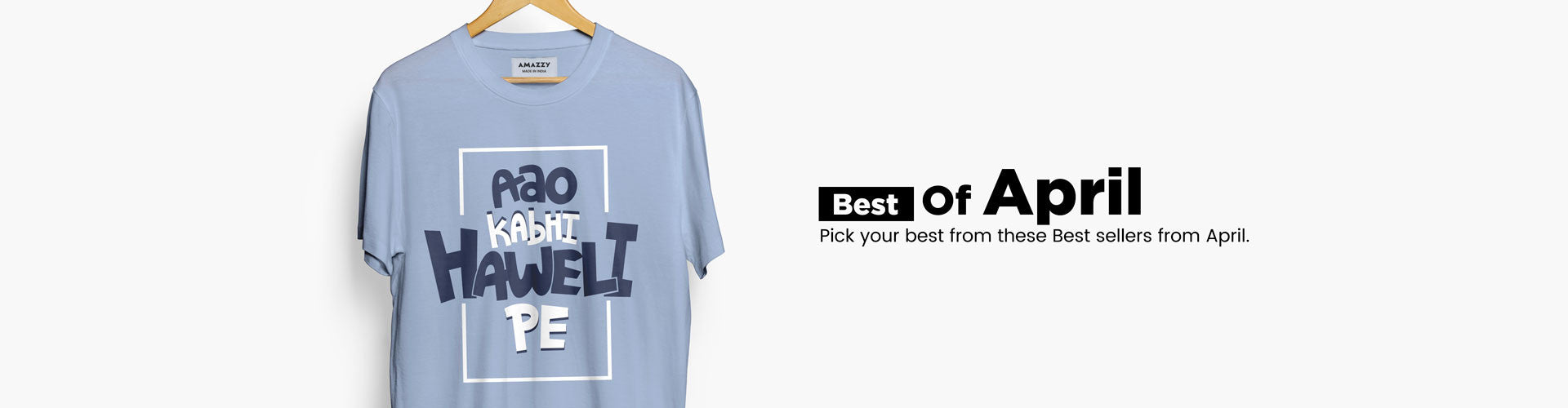 Best Of April - Men's Cool and Funny Tshirts online india | AMAZZY