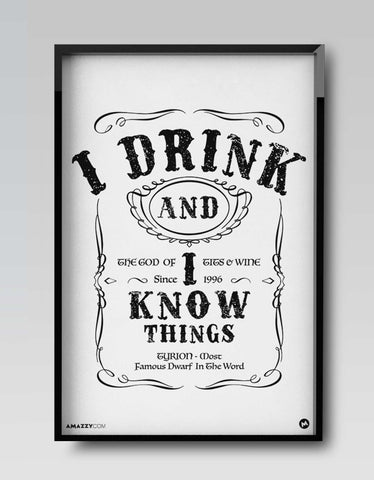 I Drink And I Know Things - Beer Frame design View