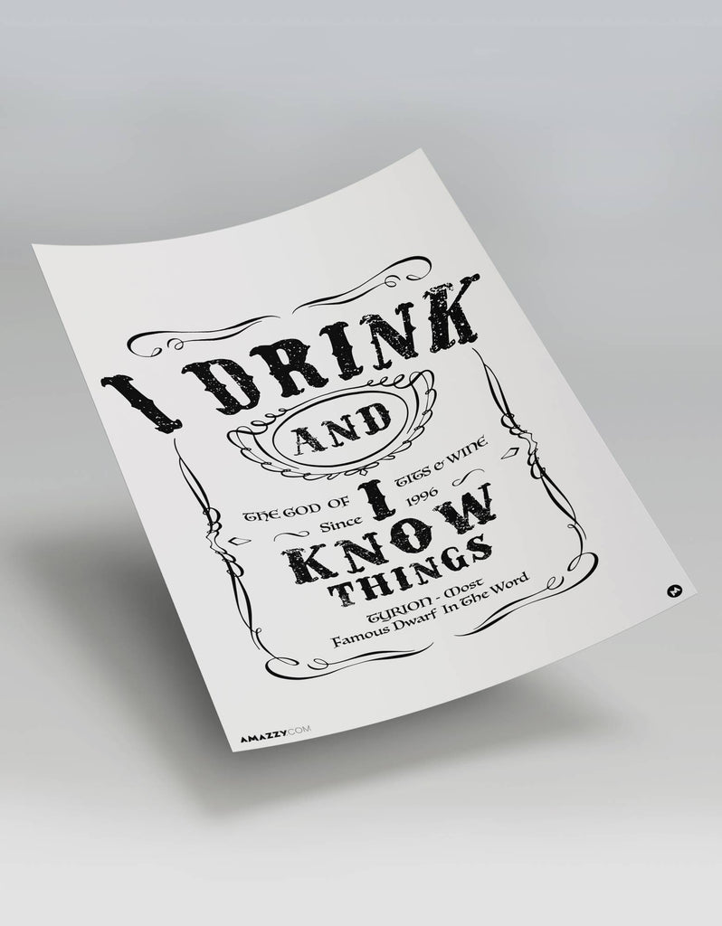 I Drink And I Know Things - Beer Poster View