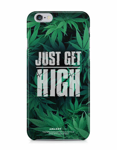 JUST GET HIGH - iPhone 6/6s Phone Cover