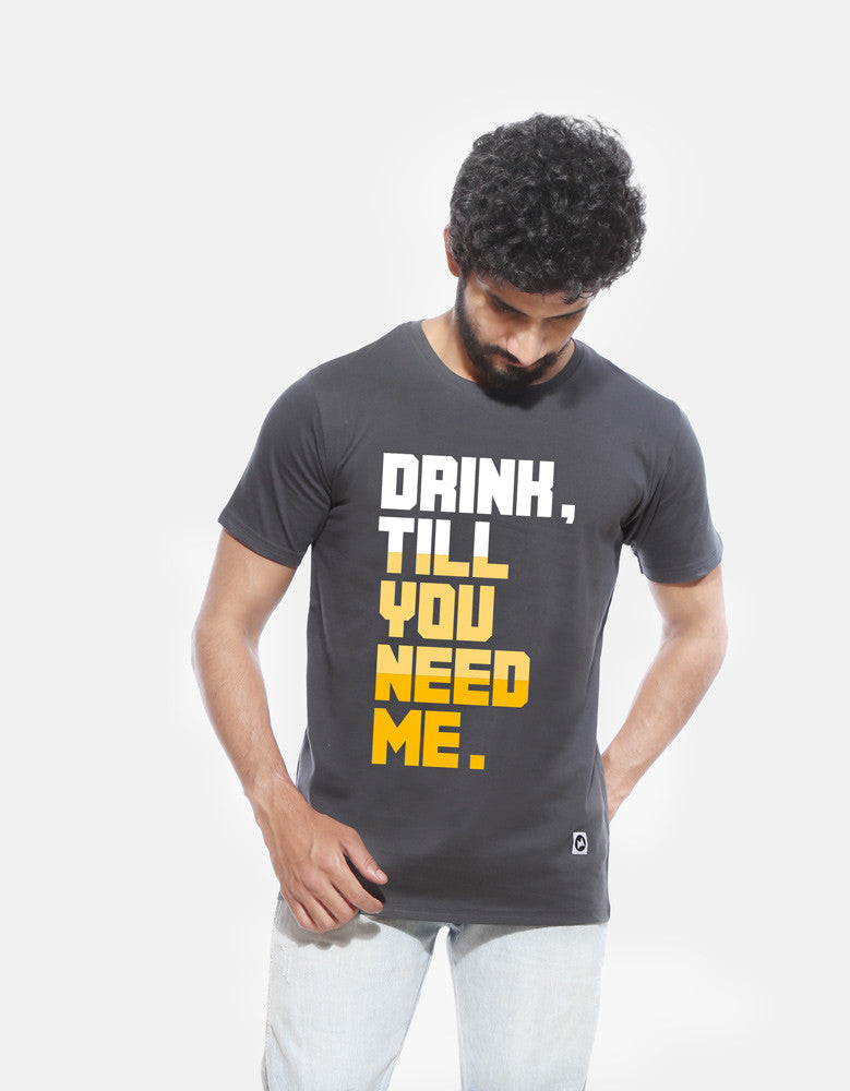 Till You Need -  Charcoal Grey Men's Beer Half Sleeve Graphic T Shirt Model Front View