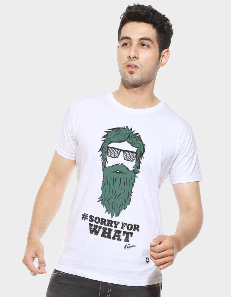 Sorry For What - White Men's Beard Half Sleeve Designer T Shirt Model Front View