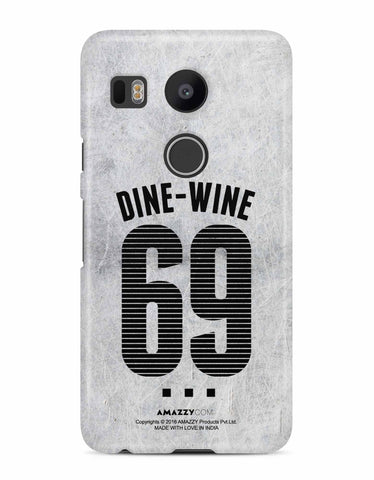 DINE-WINE-69 - Nexus 5x Phone Cover