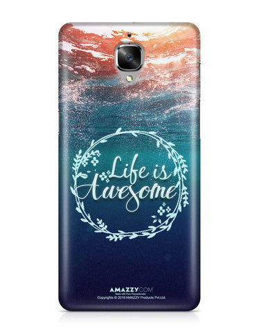 LIFE IS AWESOME - OnePlus 3 Phone Cover
