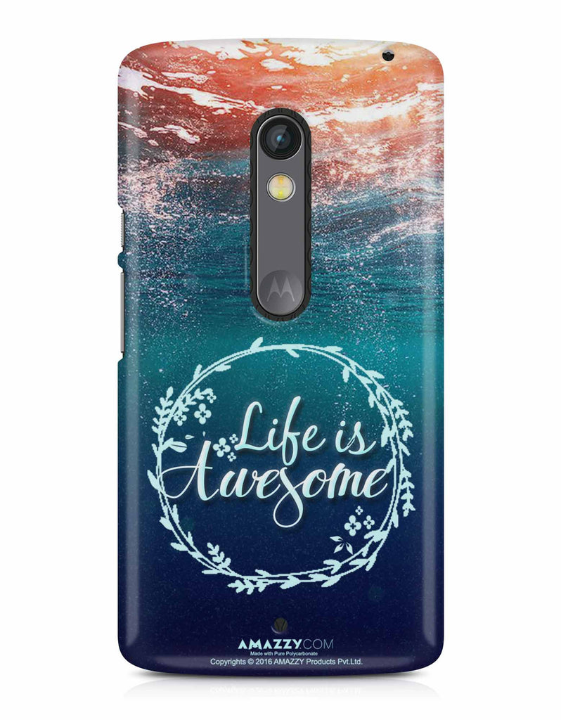 LIFE IS AWESOME - Moto X Play Phone Cover View