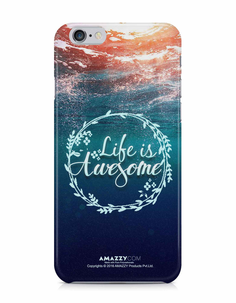 LIFE IS AWESOME - iPhone 6/6s Phone Cover