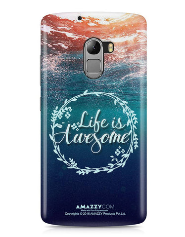 LIFE IS AWESOME - Lenovo K4 Note Phone Cover