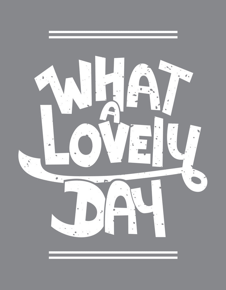 What a Lovely Day - Men's Funny Cement Grey T-Shirt