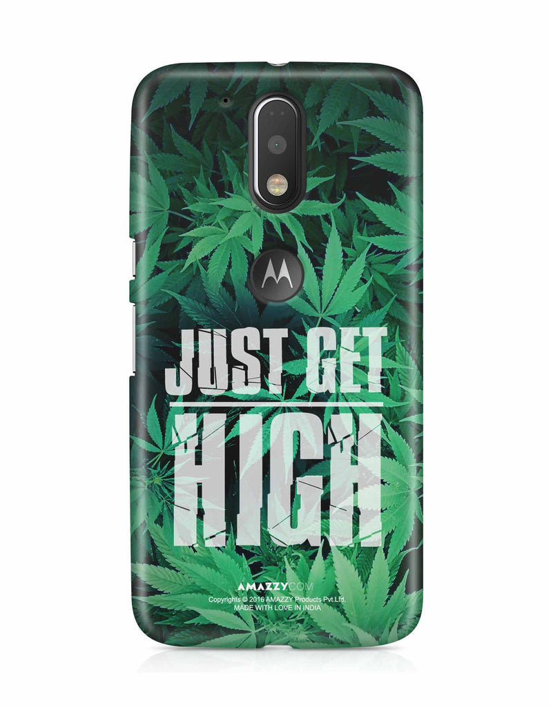 JUST GET HIGH - Moto G4 Plus Phone Cover View