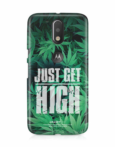 JUST GET HIGH - Moto G4 Plus Phone Cover
