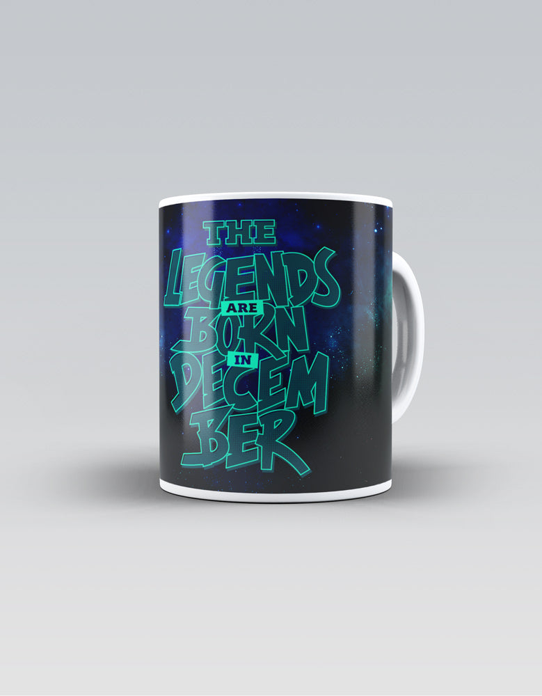 Legends Are Born In December - Trendy Ceramic Mug
