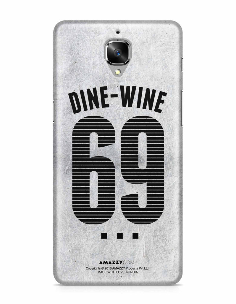 DINE-WINE-69 - OnePlus 3 Phone Cover