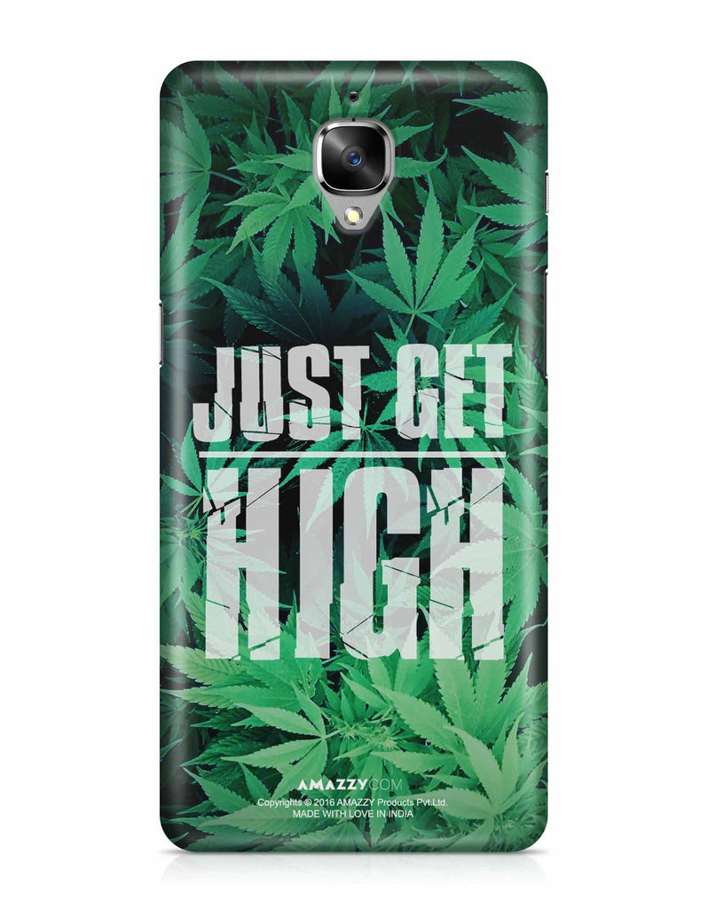 JUST GET HIGH - OnePlus 3 Phone Cover