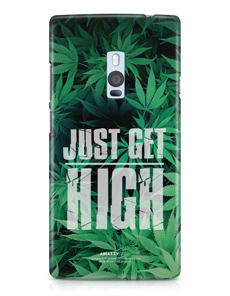 JUST GET HIGH - OnePlus 2 Phone Cover