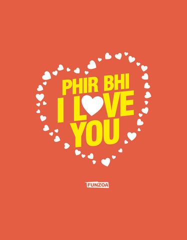 Phir Bhi I Love You Funzoa Rust Orange Women's T shirt