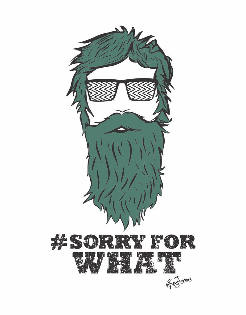 Sorry For What - White Men's Beard Half Sleeve Designer T Shirt Design View