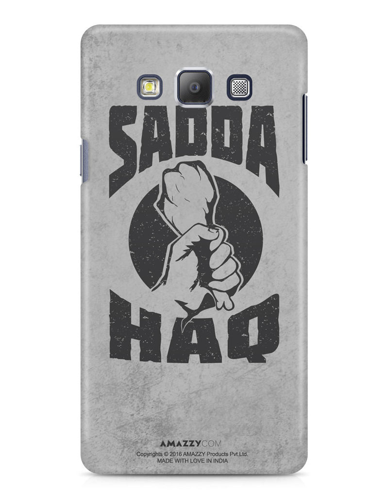 SADDA HAQ - Samsung A7 Phone Cover