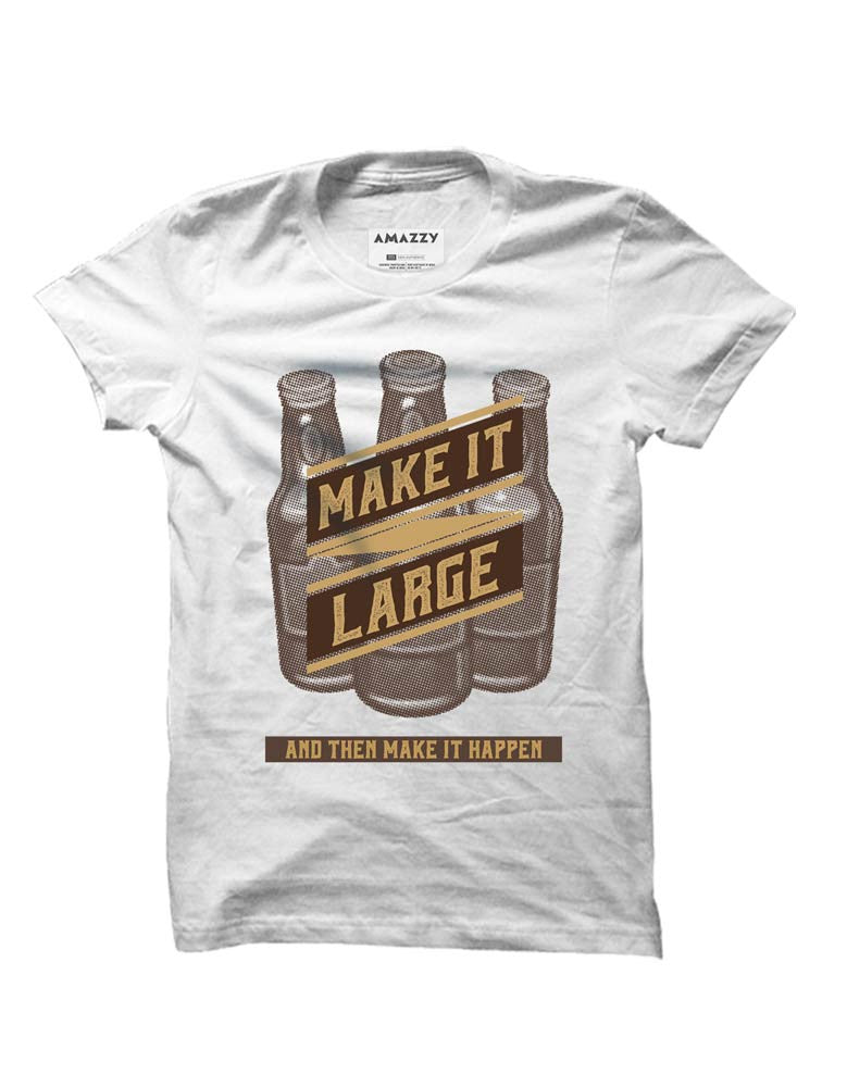 Make It Large -  White Men's Beer Half Sleeve Printed T Shirt View