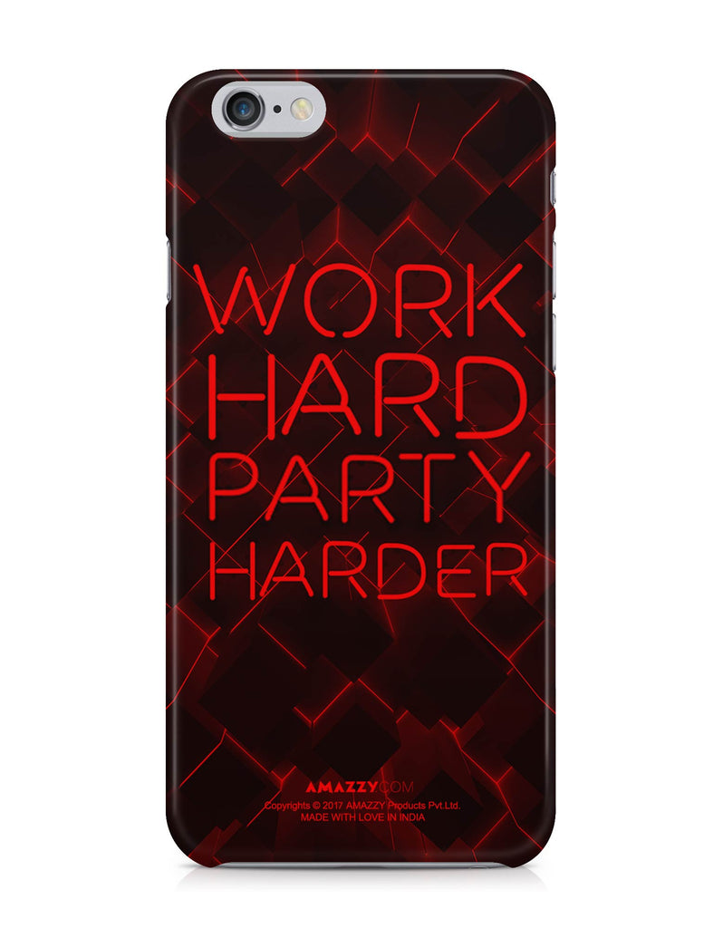 WORK HARD PARTY HARDER - iPhone 6/6s Phone Cover
