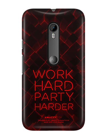 WORK HARD PARTY HARDER - Moto G3 Phone Cover View