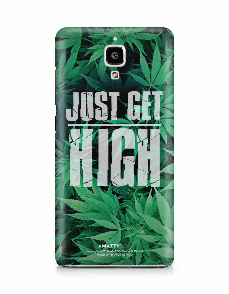 JUST GET HIGH - Xiaomi Mi4 Phone Cover View