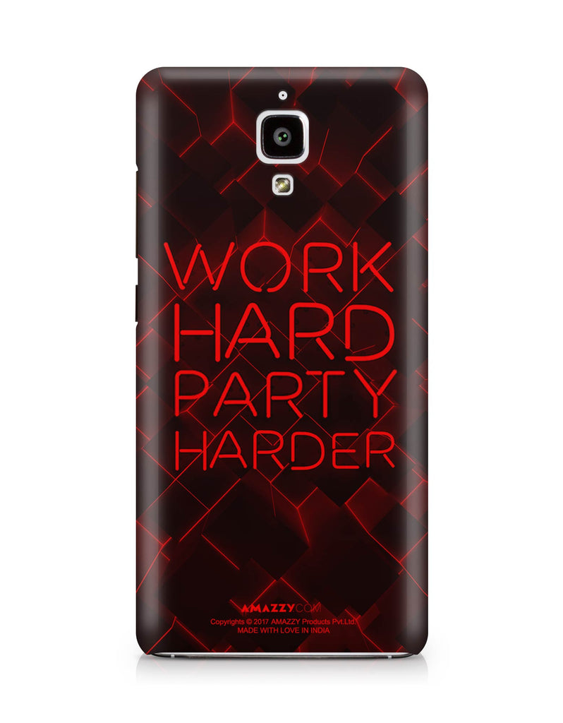 WORK HARD PARTY HARDER - Xiaomi Mi4 Phone Cover View