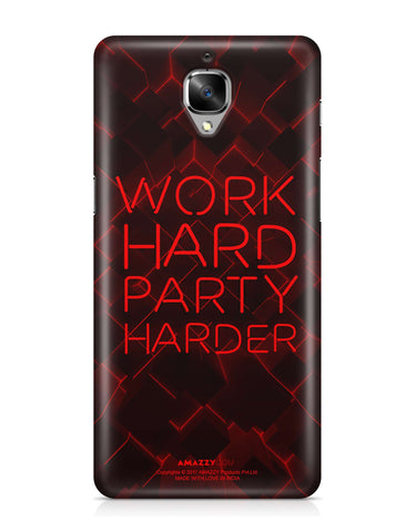 WORK HARD PARTY HARDER - OnePlus 3 Phone Cover