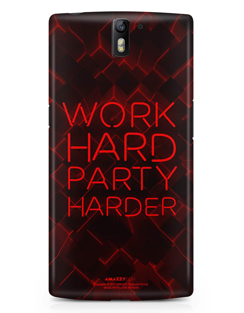 WORK HARD PARTY HARDER - OnePlus 1 Phone Cover