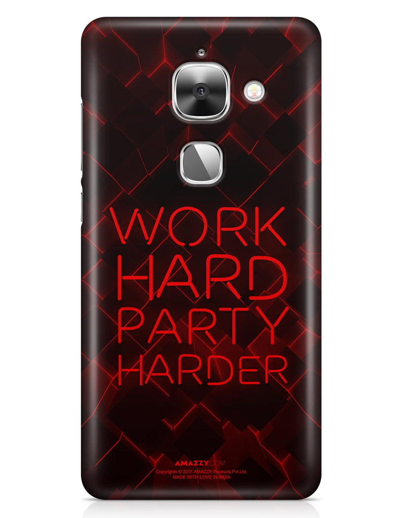 WORK HARD PARTY HARDER - LeEco Le 2S Phone Cover