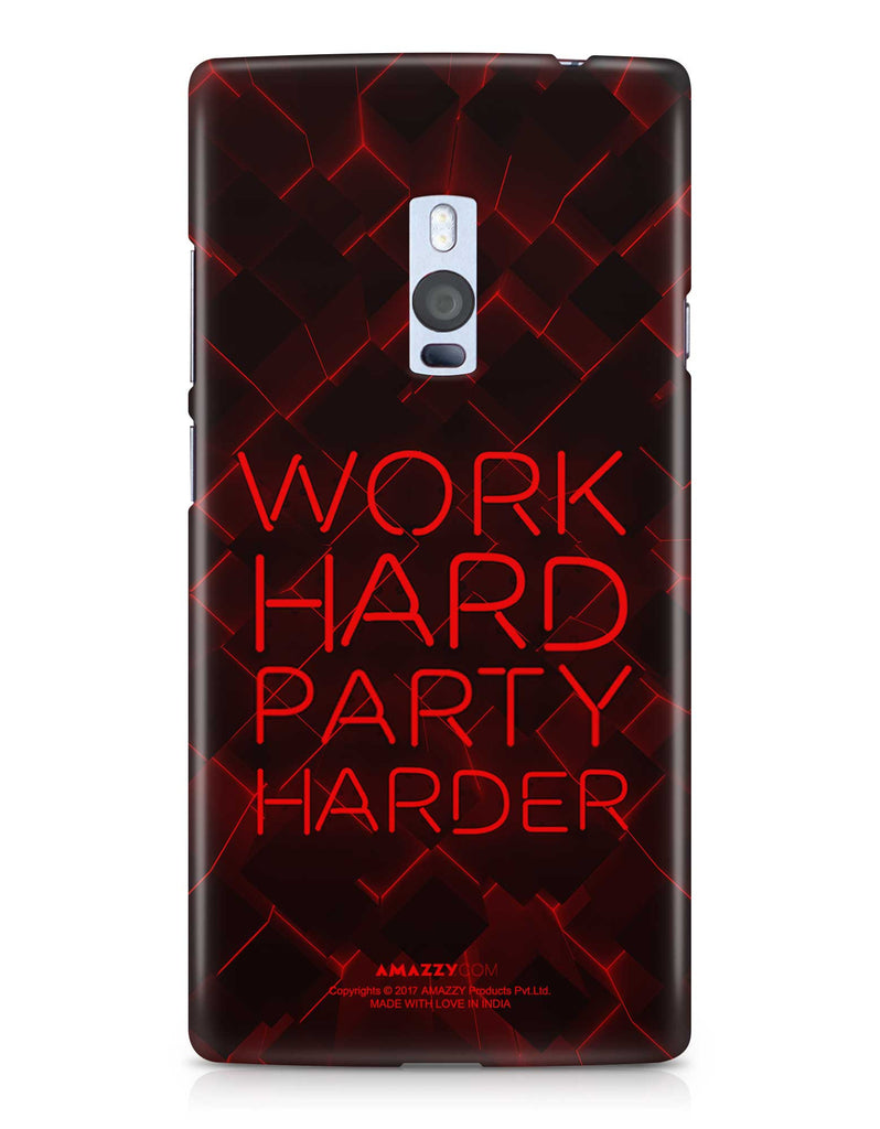 WORK HARD PARTY HARDER - OnePlus 2 Phone Cover