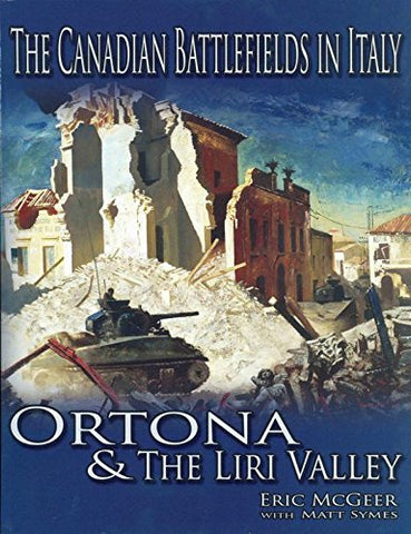 Canadian Battlefields in Italy, Ortona and the Liri Valley