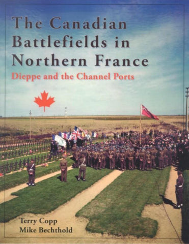 Canadian Battlefields in Northern France, Dieppe and the Channel Ports